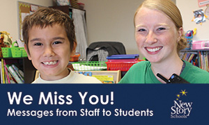 We Miss You! New Story Schools Videos