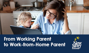 From Working Parent to Work-from-Home Parent