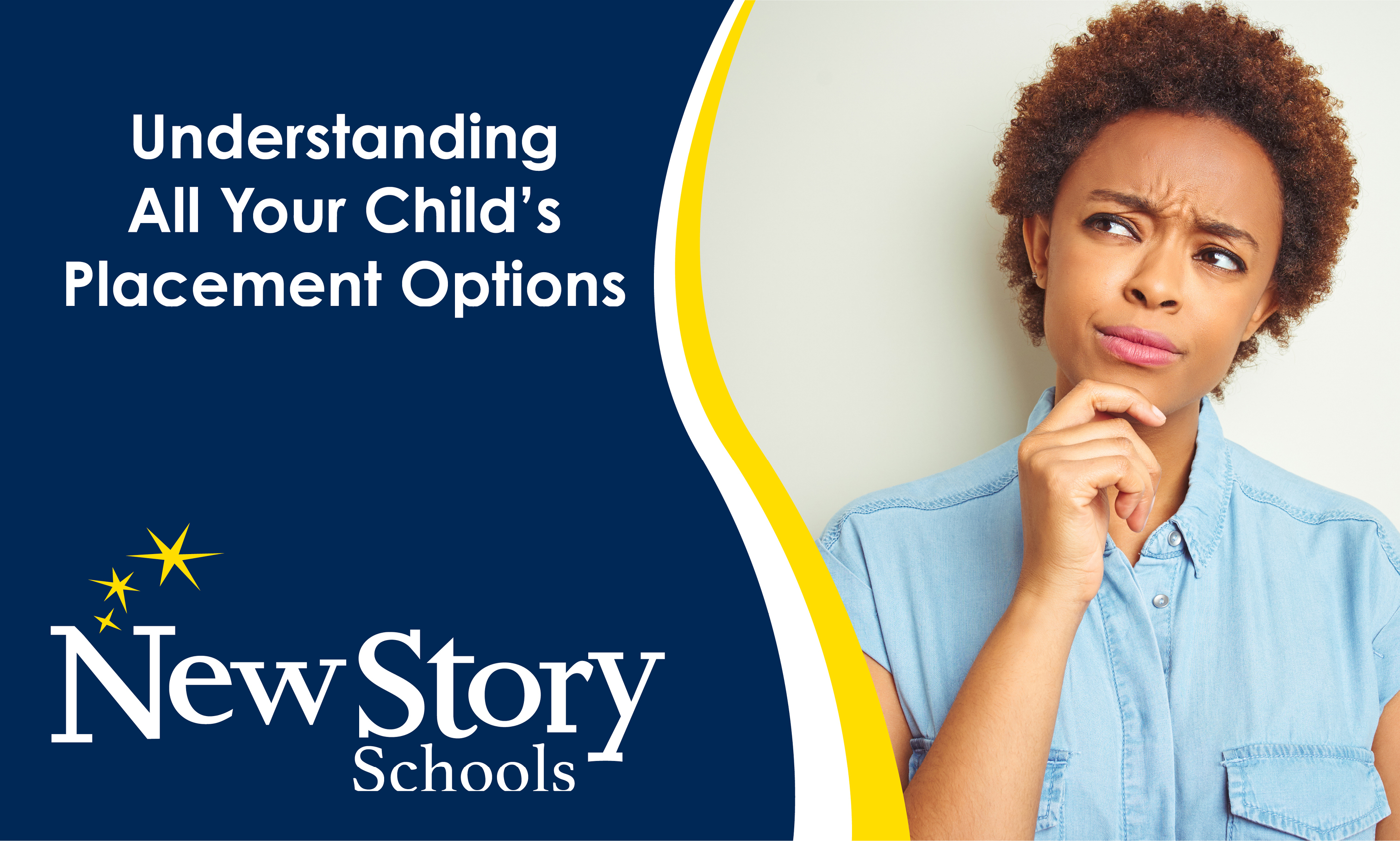 Woman looks concerned about choosing special education for her child. Title: Understanding All Your Child's Placement Options